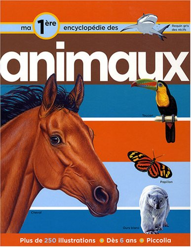 9782753009516: Ma première encyclopédie sur les animaux (French Edition)