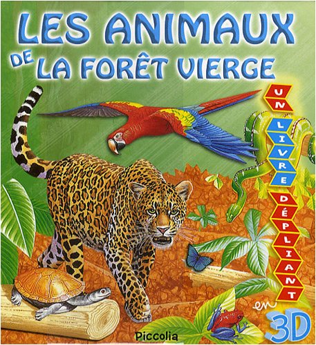 Les animaux de la foret vierge (French Edition) (2753010072) by Ian Jackson