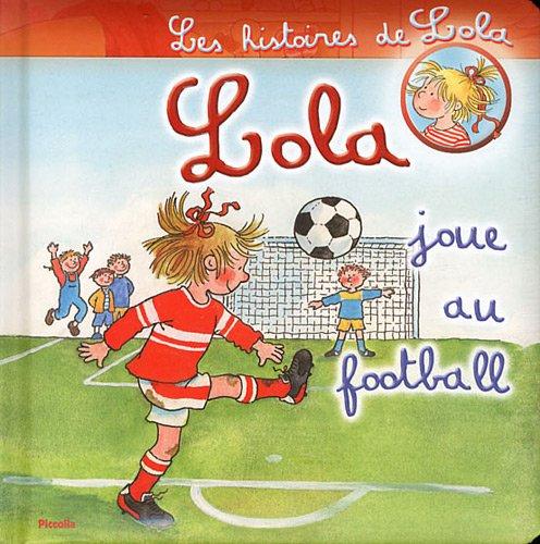 9782753017283: Lola joue au football