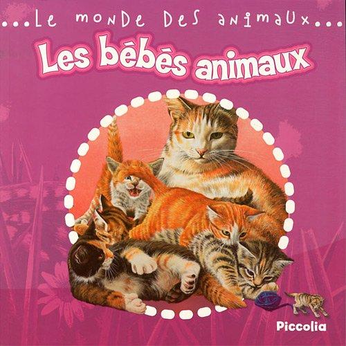9782753017597: le monde animalier/les bebes animaux