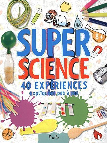 9782753020924: Super Science : 40 expériences... expliquées pas à pas