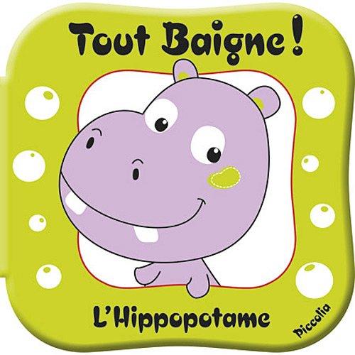 9782753021686: L'Hippopotame : Avec un jouet arroseur !