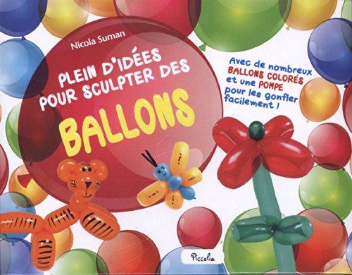9782753028234: Plein d'id�es pour sculpter des ballons