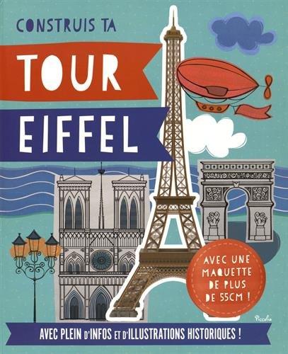 9782753029804: Contruis ta Tour Eiffel : avec plein d'infos et illustrations historiques : Maquette de 60 cm incluse