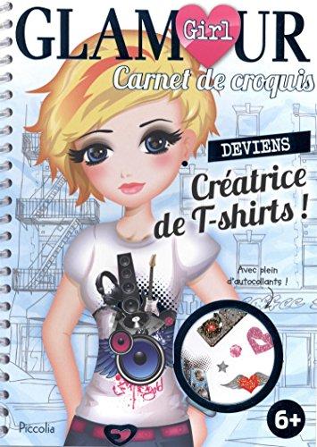 Deviens créatrice de T-shirts ! : Carnet de croquis: Piccolia