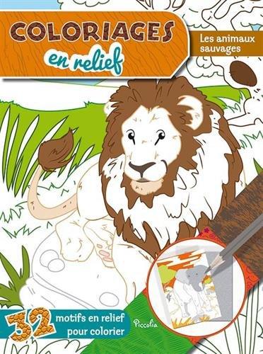 9782753032750: Coloriages en relief : les animaux sauvages