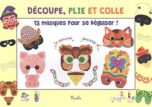 9782753035263: 13 masques pour se déguiser ! : Arlequin, Polichinelle, Colombine, Pantalon, la sorcière, le chat, l'ours, le cochon, le hibou, la grenouille, divers masques et fantaisies