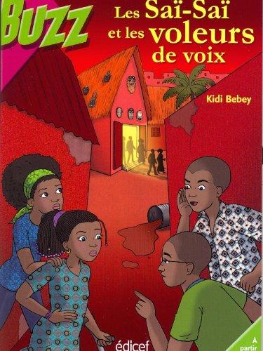 Les Saï-SaÏ et les voleurs de voix: Kidi Bebey