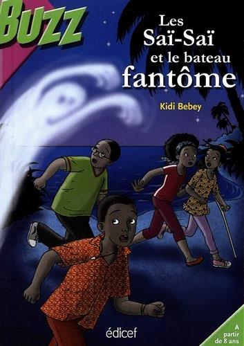 Les Saï-Saï et le bateau fantôme: Une: Kidi Bebey