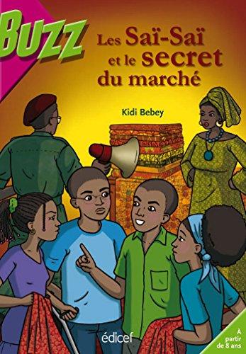 Les Saï-Saï et le secret du marché: Kidi Bebey