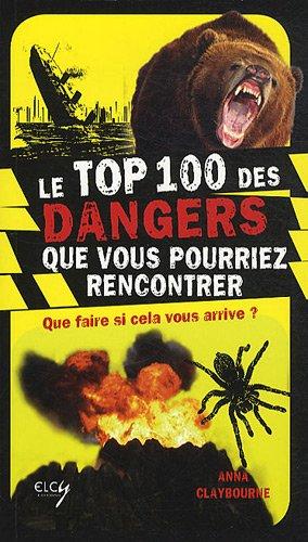 9782753202160: Le Top 100 des dangers que vous pourriez rencontrer (French Edition)