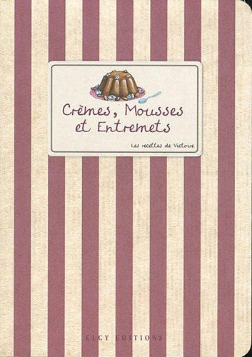 9782753203136: Crèmes, Mousses et Entremets (French Edition)