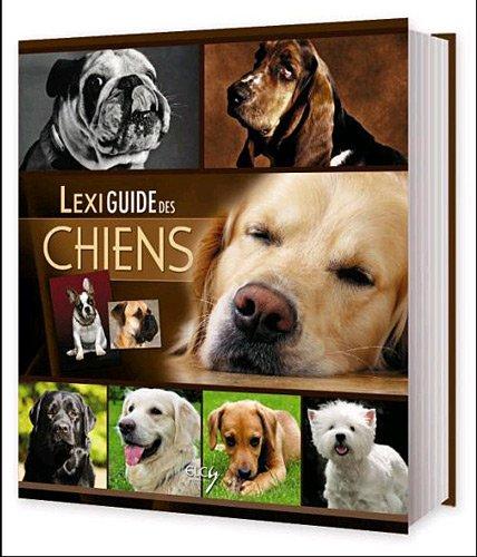 9782753204225: Lexiguide des chiens