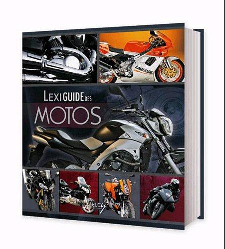 9782753204249: Lexiguide des motos