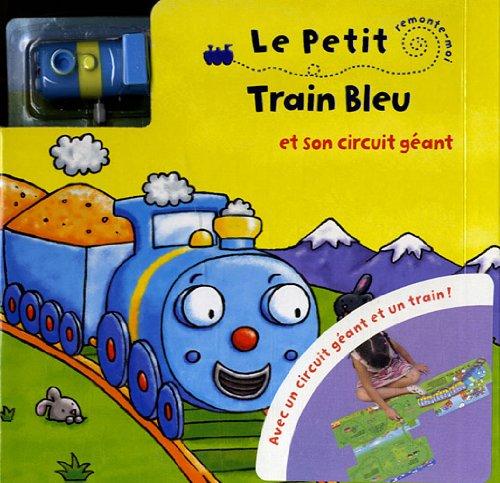 9782753204287: Le Petit Train Bleu et son circuit géant (French Edition)