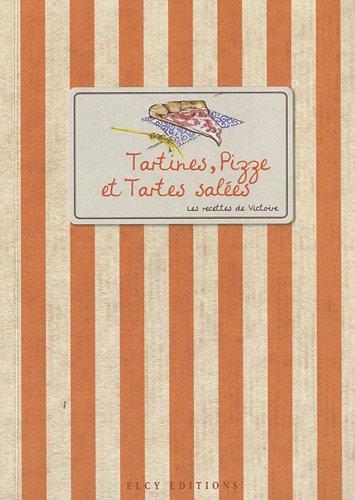 9782753204447: Tartines, Pizze et Tartes salées (French Edition)