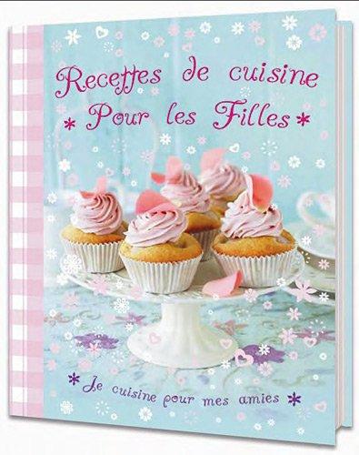9782753205079: Recettes de cuisine pour les filles