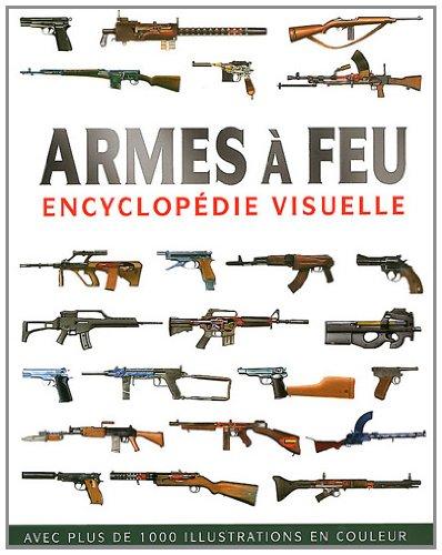 9782753205215: Armes à feu : Encyclopédie visuelle