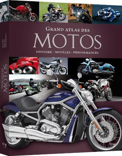 9782753205802: Grand atlas des motos : Histoire, mod�les, performances