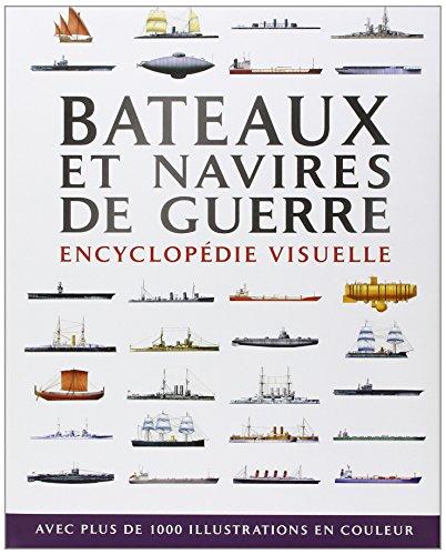 9782753205857: Bâteaux et navires de guerre : Encyclopédie visuelle
