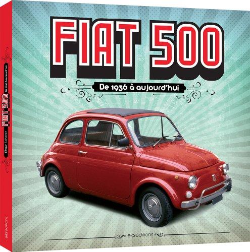 9782753208476: Fiat 500 : De 1936 � aujourd'hui