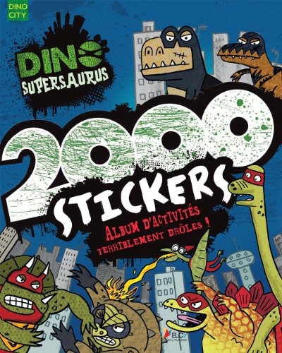 9782753208728: Dino Supersaurus: 2000 Stickers (French Edition)
