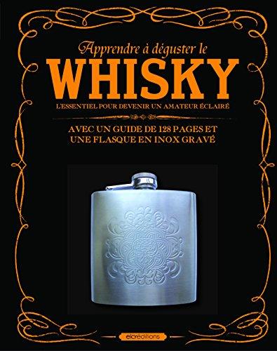9782753209213: Apprendre à déguster le whisky : Coffret livre + flasque en inox gravé