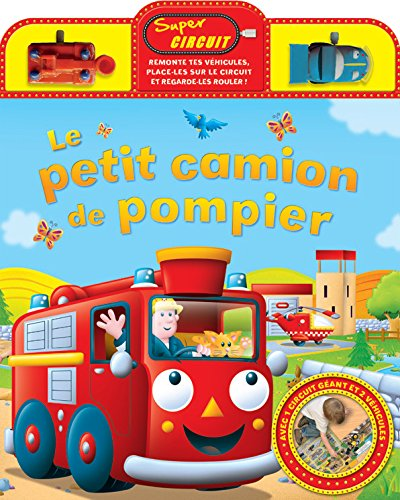 PETIT CAMION DE POMPIER -LE- LIVRE CIRCU: COLLECTIF