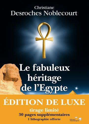 Le fabuleux héritage de l'Egypte (French Edition): Christiane Desroches ...