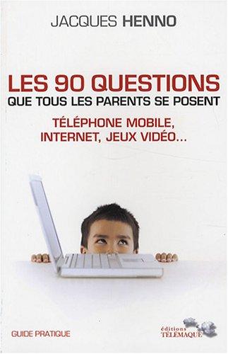 Les 90 questions que tous les parents: Jacques Henno