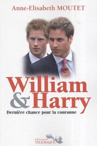 9782753300538: William & Harry : Dernière chance pour la couronne