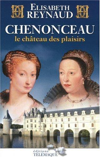 9782753300842: Chenonceau : Le château des plaisirs