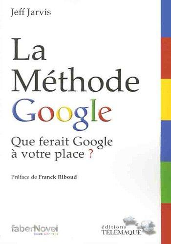 9782753300910: La méthode Google : que ferait Google à votre place ?