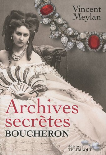 Archives secrètes Boucheron (French Edition): Vincent Meylan