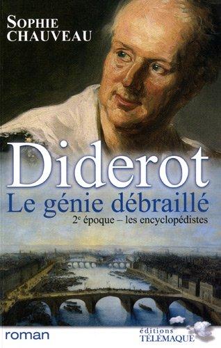 9782753301016: Diderot, le génie débraillé, Tome 2 : Les encyclopédistes 1749-1784