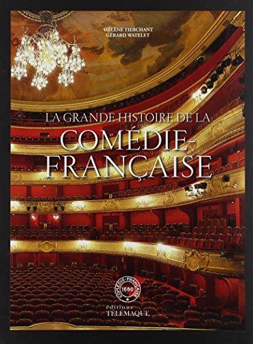 la grande histoire de la comédie française: G�rard Watelet, H�l�ne Tierchant