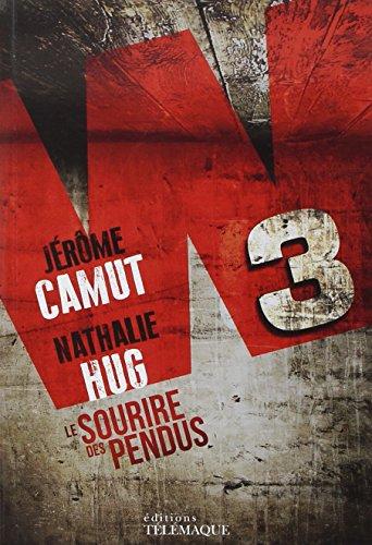 W3 le sourire des pendus: Jerome Camut, Nathalie Hug