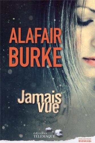 Jamais vue: Alafair Burke