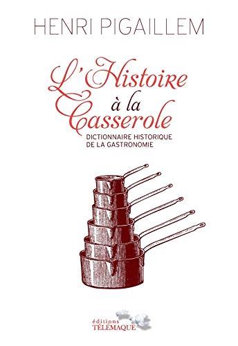 L'Histoire à la casserole: Henri Pigaillem