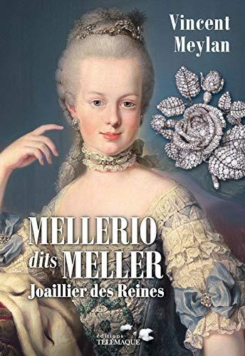 Mellerio dits Meller : Joaillier des Reines: MEYLAN, Vincent