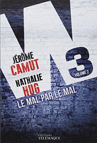W3 T.02 : LE MAL PAR LE MAL: CAMUT JÉRÔME
