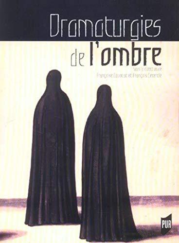 Dramaturgies de l'ombre : actes du colloque organisé à Paris IV et Paris VII