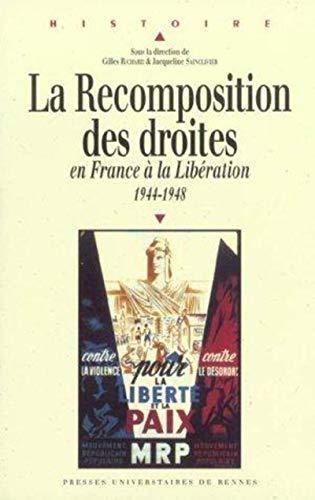 RECOMPOSITION DES DROITES EN FRANCE A LA LIBERATION 1944-1948: RICHARD,GILLES