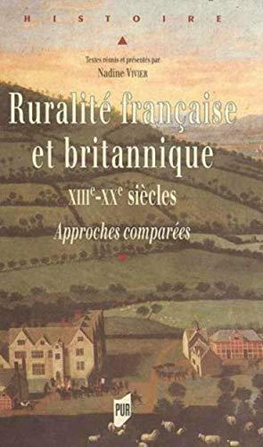 Ruralité française et britannique : XIIIe-XXe siècles, approches compar&eacute...