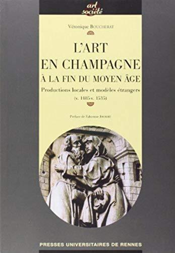 L'art en Champagne à la fin du Moyen Age (French Edition): Véronique Boucherat