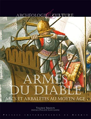 9782753500396: Armes du diable : Arcs et arbal�tes au Moyen Age