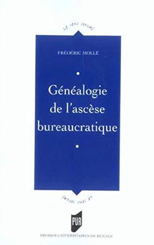 Généalogie de l'ascèse bureaucratique: Mollé, Frédéric