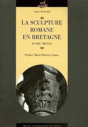 la scuplture romane en bretagne : xi-xii siecle: Anne Autissier
