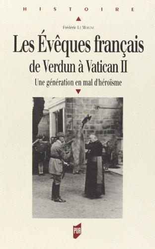 9782753500693: Les �v�ques fran�ais de Verdun � Vatican II : Une g�n�ration en mal d'h�ro�sme