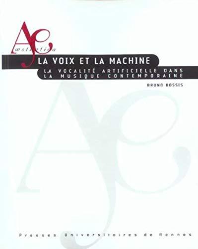 9782753500839: La voix et la machine : La vocalité artificielle dans la musique contemporaine